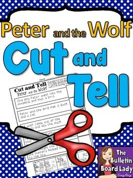 Peter and the Wolf Cut and Tell Worksheet Everyone loves Peter and the Wolf and you will love this story sequencing worksheet. Students are asked to read the sentences and then cut out the matching pictures and glue them next to the correct sentence.