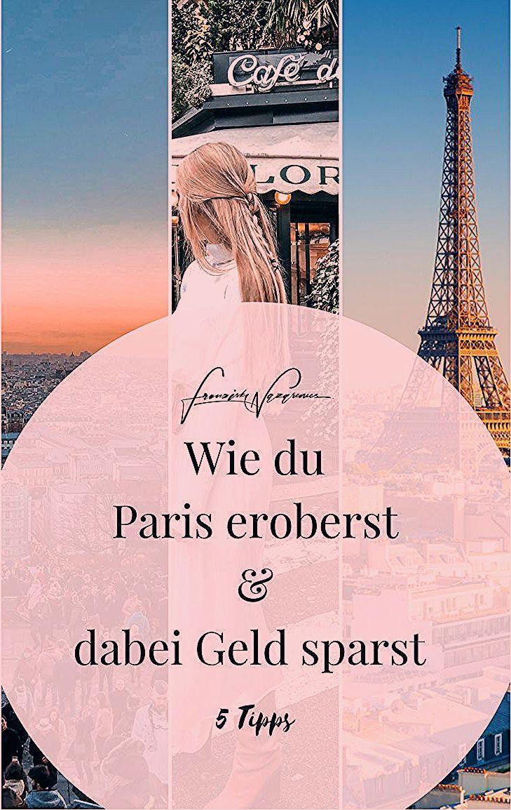 Photo of Die 5 besten Spartipps für Paris [Guide mit Insider-Tipps]