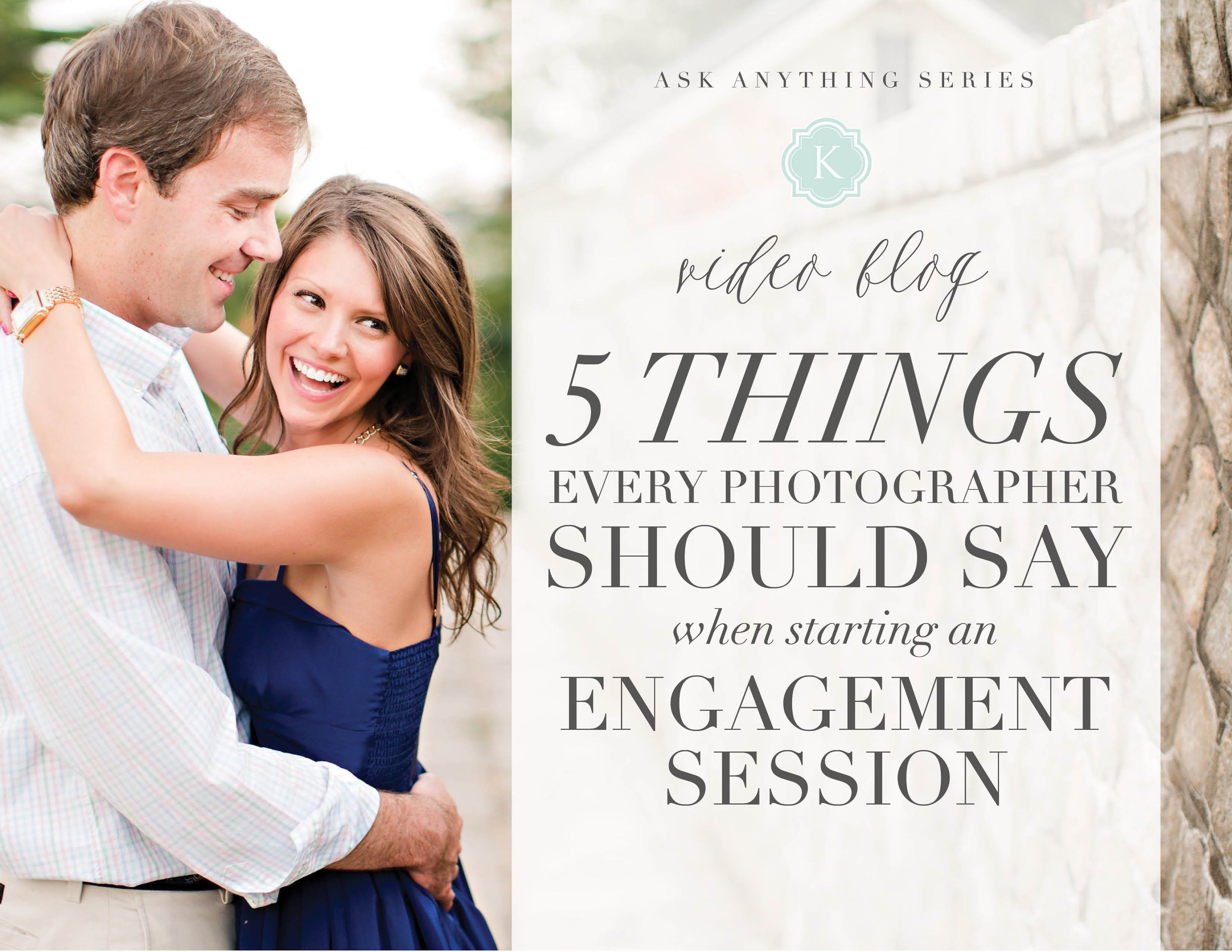 KJ Video Blog | 5 Things to Say at the Start of an Engagement Session