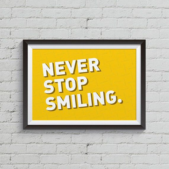 Typography printable, Bold yellow Never stop smiling strong colour ...