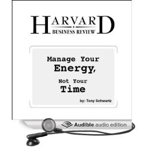 Manage Your Energy Not Your Time Harvard Business Review Click