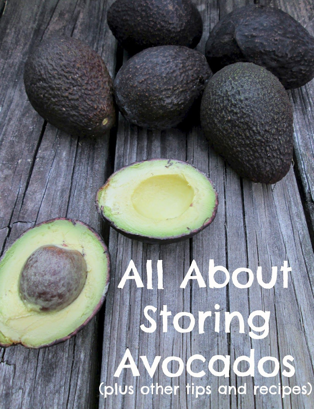 All About Storing Avocados (plus Other Tips And Recipes