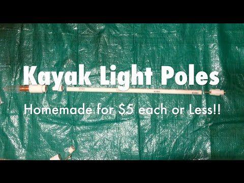 ▶ Homemade $5 Kayak Pole Light & Safety Light Setup Ideas - YouTube