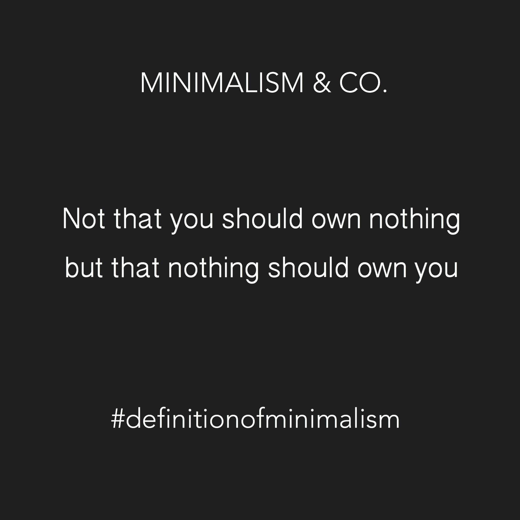Own It Quotes Everyone Has Their Own Definition Of Minimalism  Minimalism.co