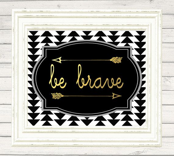Gold Foil Faux Be Brave Arrow Black White by PetitePrintingDesign Coupon code: 25OFF for 25% off at checkout!
