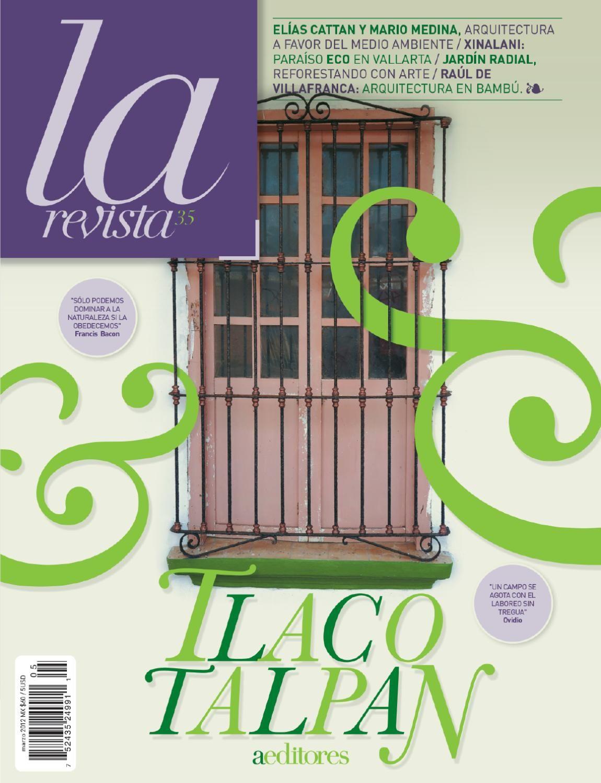 La Revista 35  En Marzo, La Revista presenta las personalidades y proyectos más innovadores y comprometidos con el medio ambiente, sin dejar de lado el estilo y la sofisticación