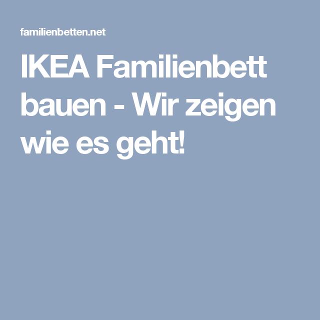 Ikea Familienbett Bauen Wir Zeigen Wie Es Geht Familienbett Familien Bett Familienbett Bauen