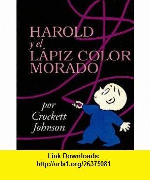 Harold y el Lapiz Color Morado = Harold and the Purple Crayon (Coleccion Harper Arco Iris) (Spanish Edition) (9780780751453) Crockett Johnson, Teresa Mlawer , ISBN-10: 0780751450  , ISBN-13: 978-0780751453 ,  , tutorials , pdf , ebook , torrent , downloads , rapidshare , filesonic , hotfile , megaupload , fileserve