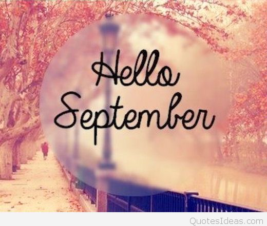 Hello September Pic Quotes #helloseptember Hello September Pic Quotes #helloseptember Hello September Pic Quotes #helloseptember Hello September Pic Quotes #helloseptember