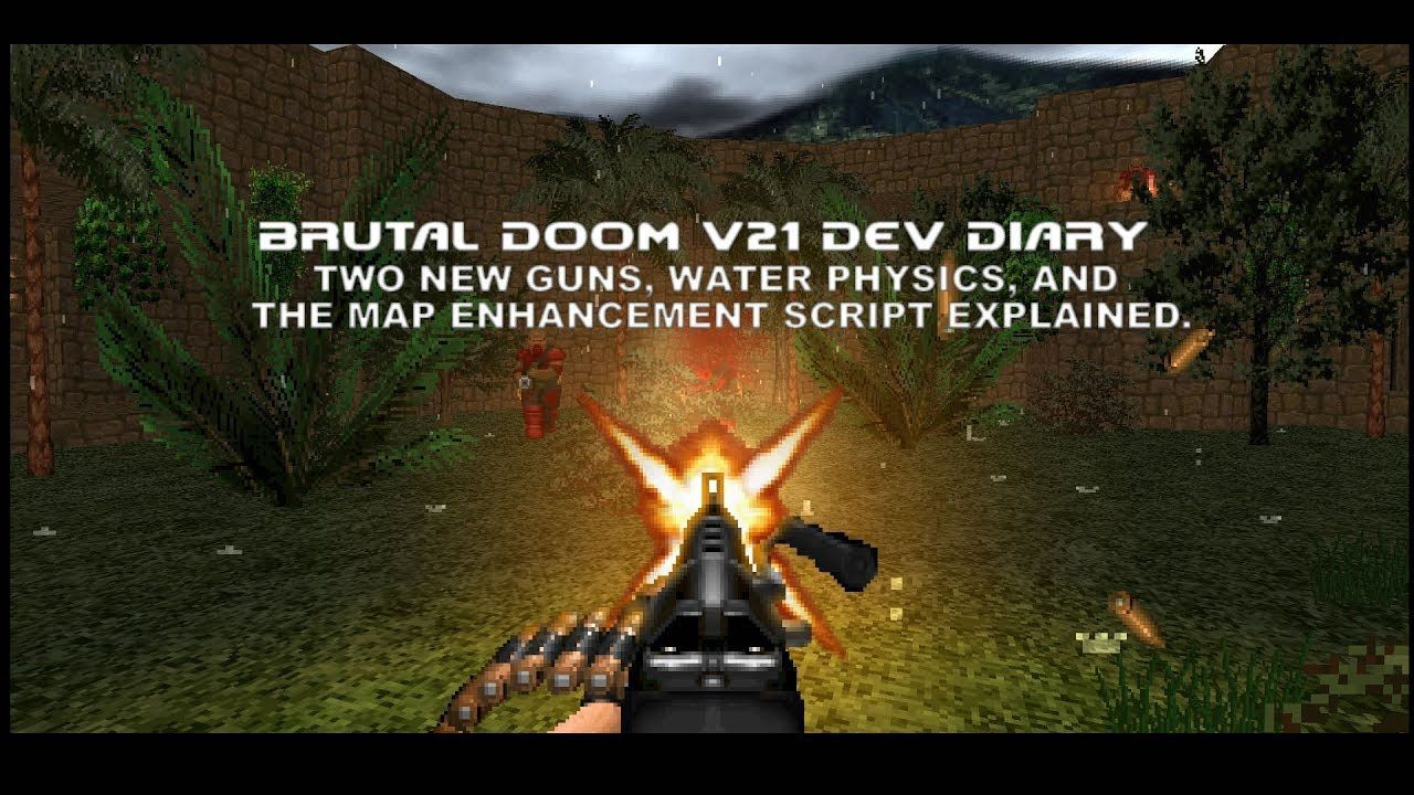 Brutal Doom v21 Dev Diary Two new guns water physics and
