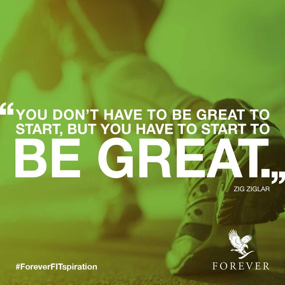 """You don't have to be great to start, but you have to start to be great."" – Zig Ziglar #ForeverFITspiration"