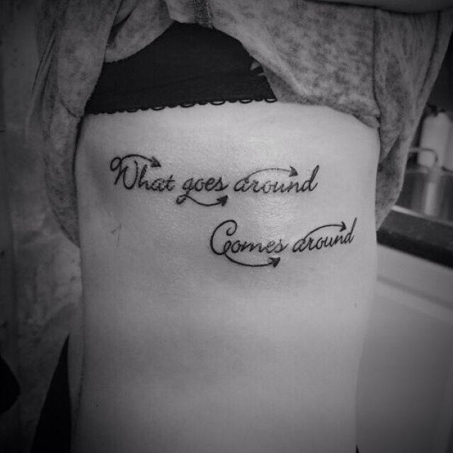 Tattoo Karma Quotes: What Goes Around Comes Around Tattoo On The Ribs. Karma