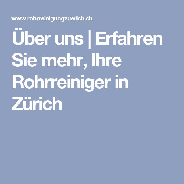 Uber Uns Erfahren Sie Mehr Ihre Rohrreiniger In Zurich Rohrreinigung Rohre Zurich