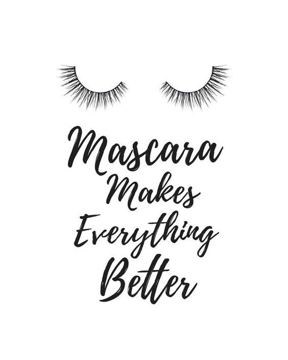 Mascara Makes Everything Better YES! It Does