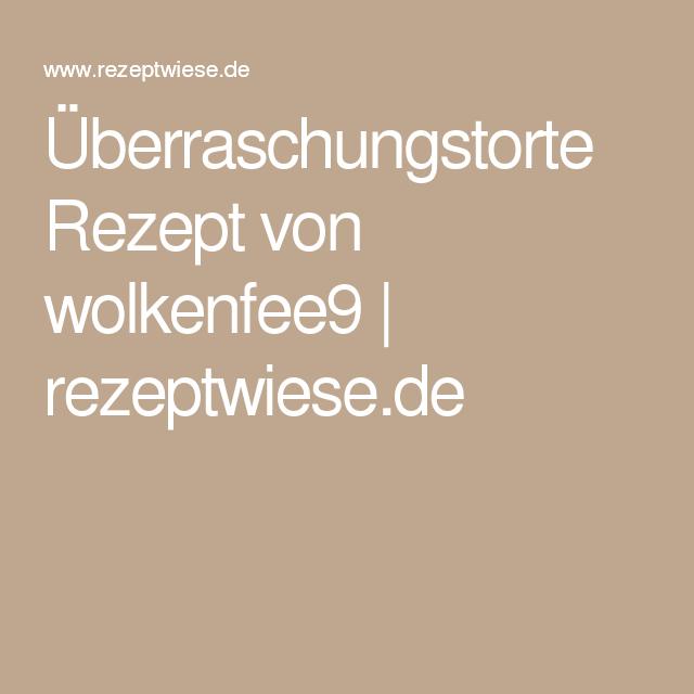 Überraschungstorte Rezept von wolkenfee9 | rezeptwiese.de