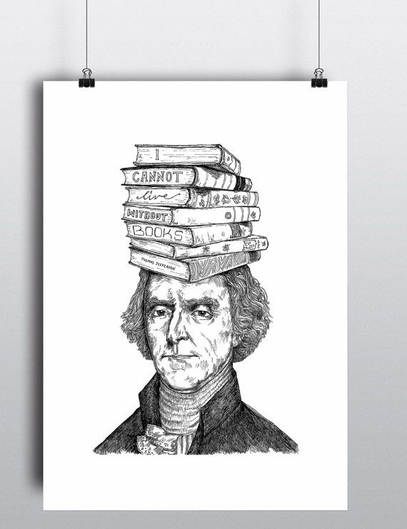 I Cannot Live Without Books ~ Thomas Jefferson American President ...