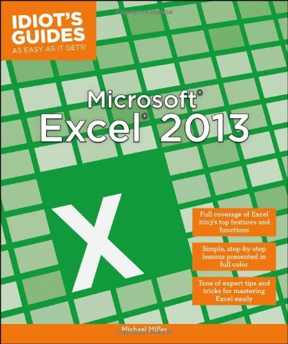 Idiot\u0027s Guides Microsoft Excel 2013 Written by Michael Miller