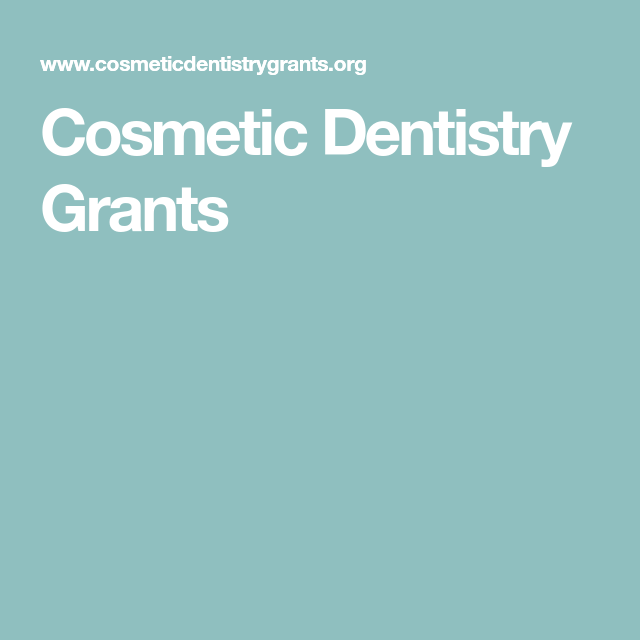 Cosmetic Dentistry Grants | Projects to try | Dentistry