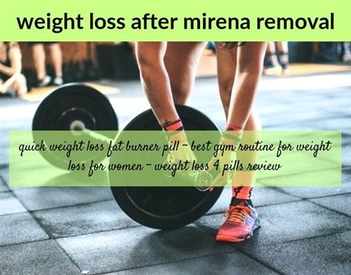 immediate weight loss after mirena removal