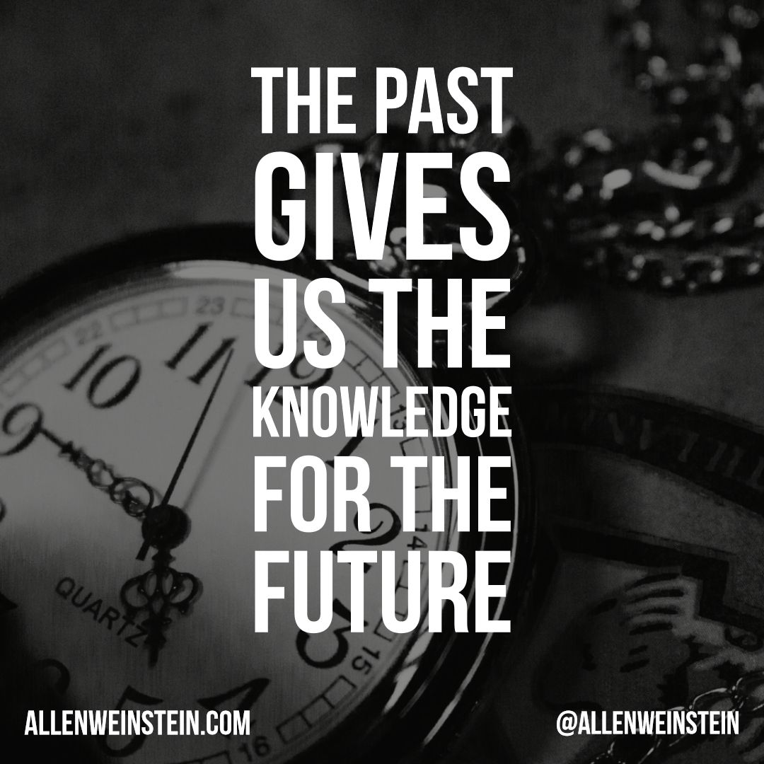 The Past Is Our Greatest Teacher But We Must Not Live In It Always Take Your Lessons And Move Forward Wisdom Quotes Inspirational Words Strong Quotes