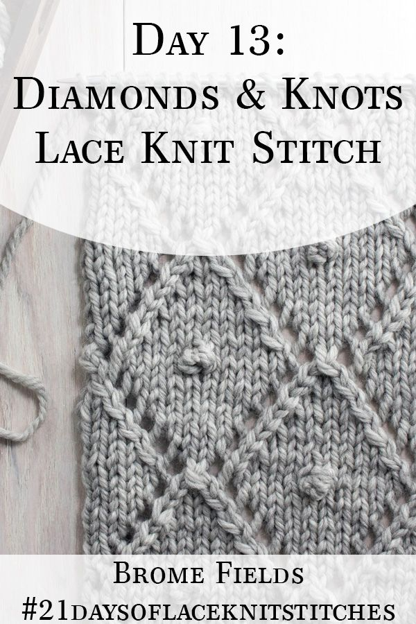 Day 13 : Diamonds & Knots Lace Knit Stitch : #21daysoflaceknitstitches