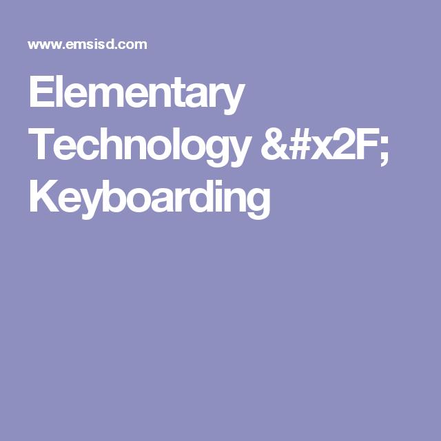 Elementary Technology / Keyboarding