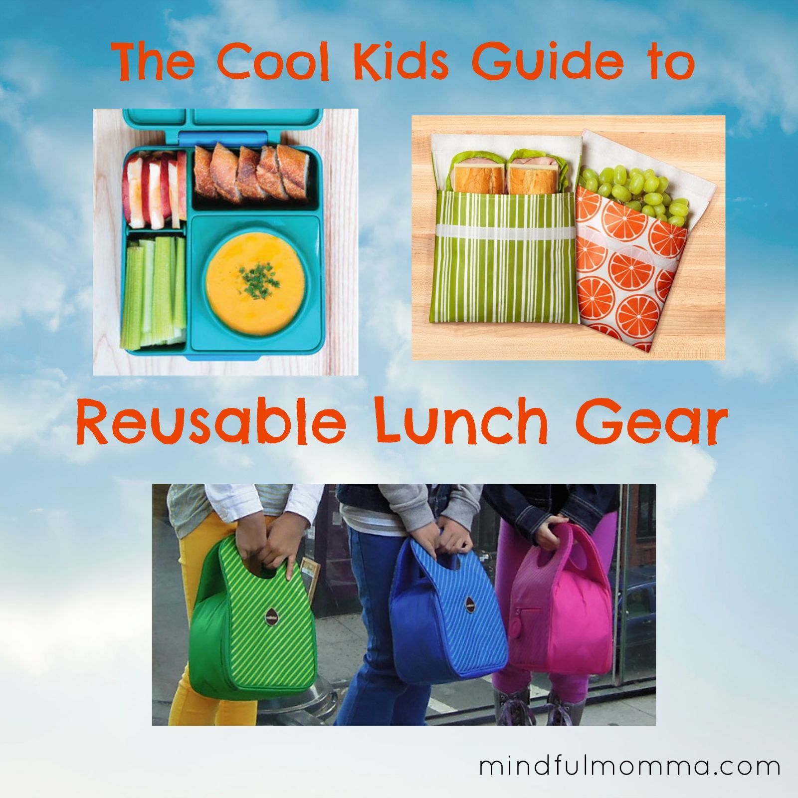 The Coolest Reusable Lunch Gear for Back-to-School | Mindful Momma