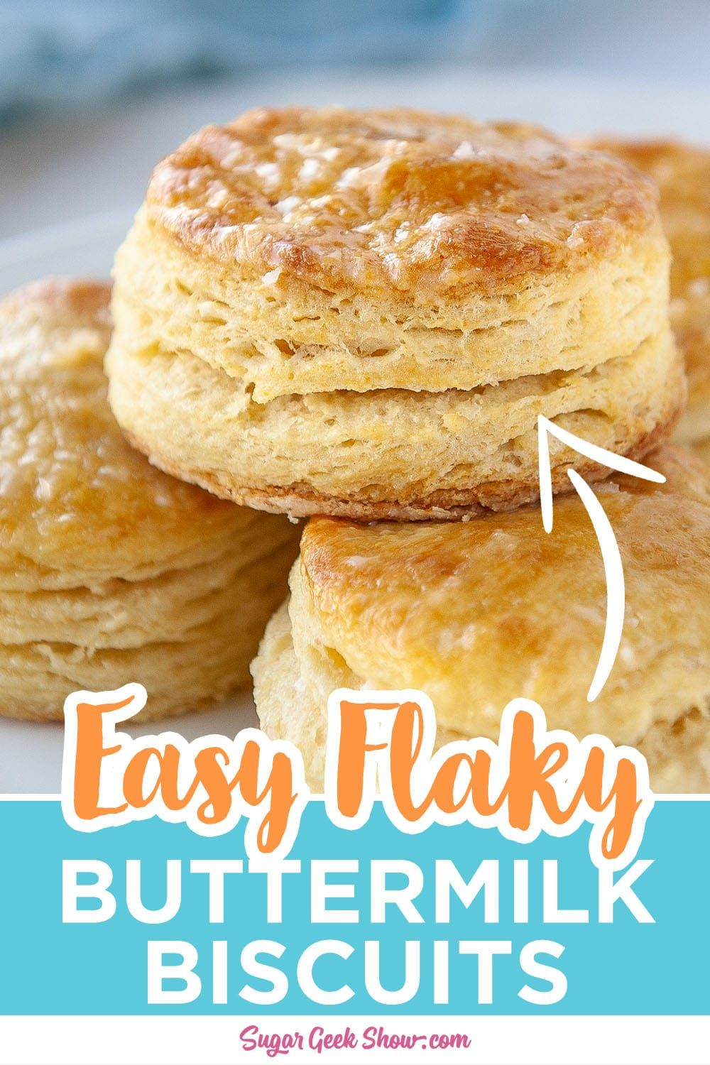 Easy Flaky Buttermilk Biscuits With Video Sugar Geek Show Recipe In 2020 Buttermilk Biscuits Savoury Baking Biscuit Recipe