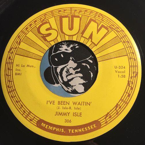 Jimmy Isle - I've Been Waitin b/w Diamond Ring - Sun #306 - Rockabilly