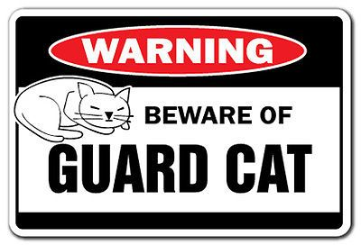Beware Of Guard Cat Warning Sign Cats Lover Signs Gift Security