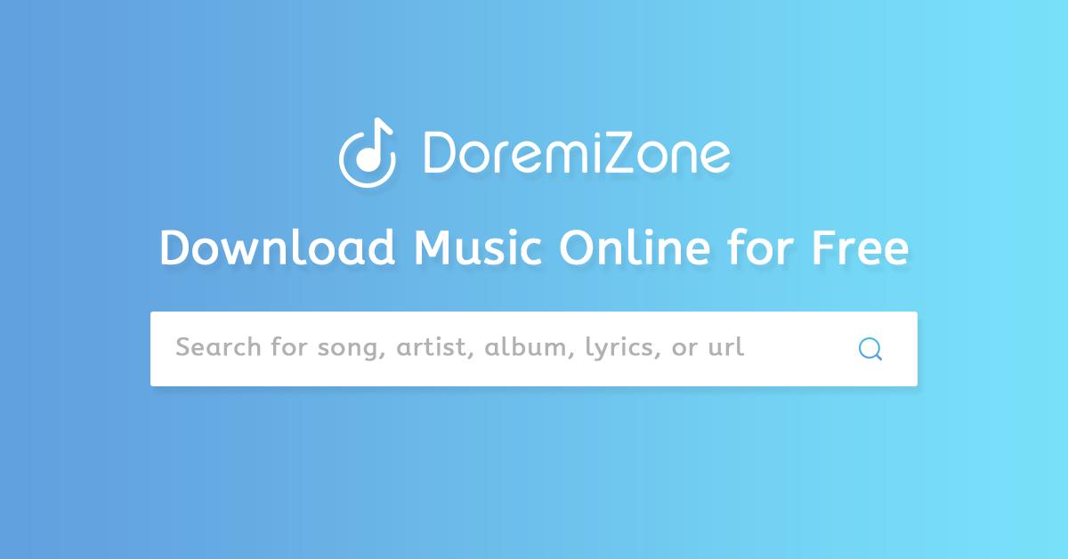 Doremizone Is The Best Music Downloader Online To Free Download Music Download Mp3 From 128k To 320 Free Music Download App Music Online Best Music Downloader