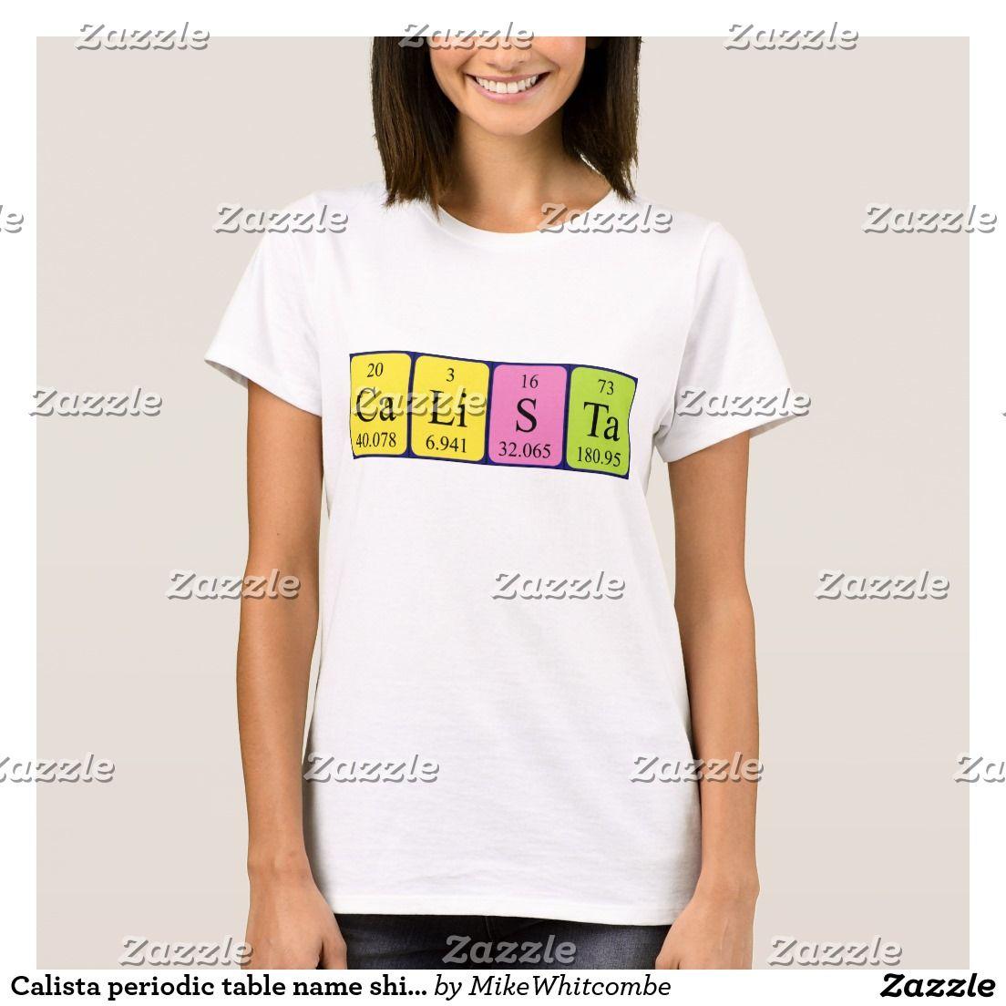 Calista periodic table name shirt periodic table calista periodic table name shirt urtaz Image collections