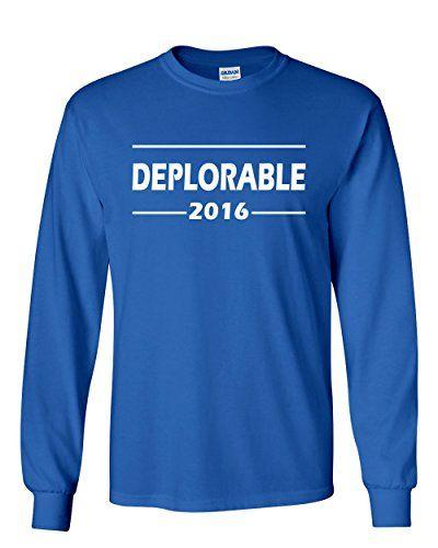 Deplorable 2016 Donald Trump Long Sleeve T-Shirt The Deplorables Royal Blue S. 100% Cotton.
