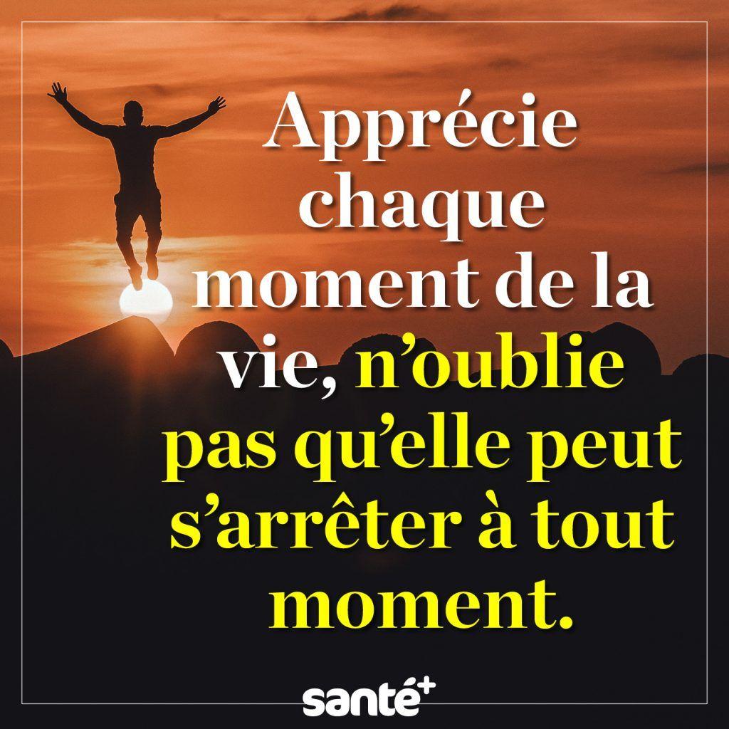 Apprecie Chaque Moment De La Vie Proverbes Et Citations Citation Deces Citations Sympa