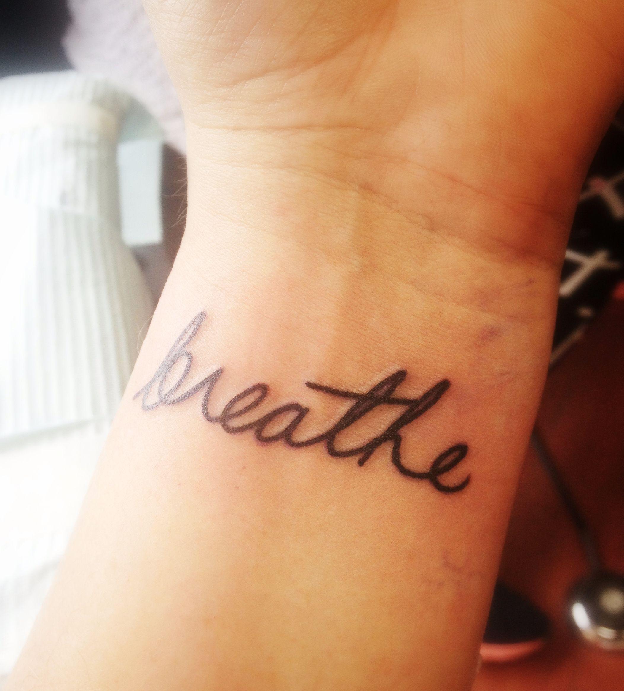 Just Breathe Lettering Tattoo On Wrist: My New Wrist Tattoo ... Breathe