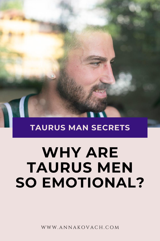 Why Are Taurus Men So Emotional? | Taurus man, Emotions