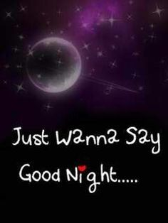 Facebook Com Just Want To Say Goodnight Google Search Good Night Quotes Good Night Night Quotes