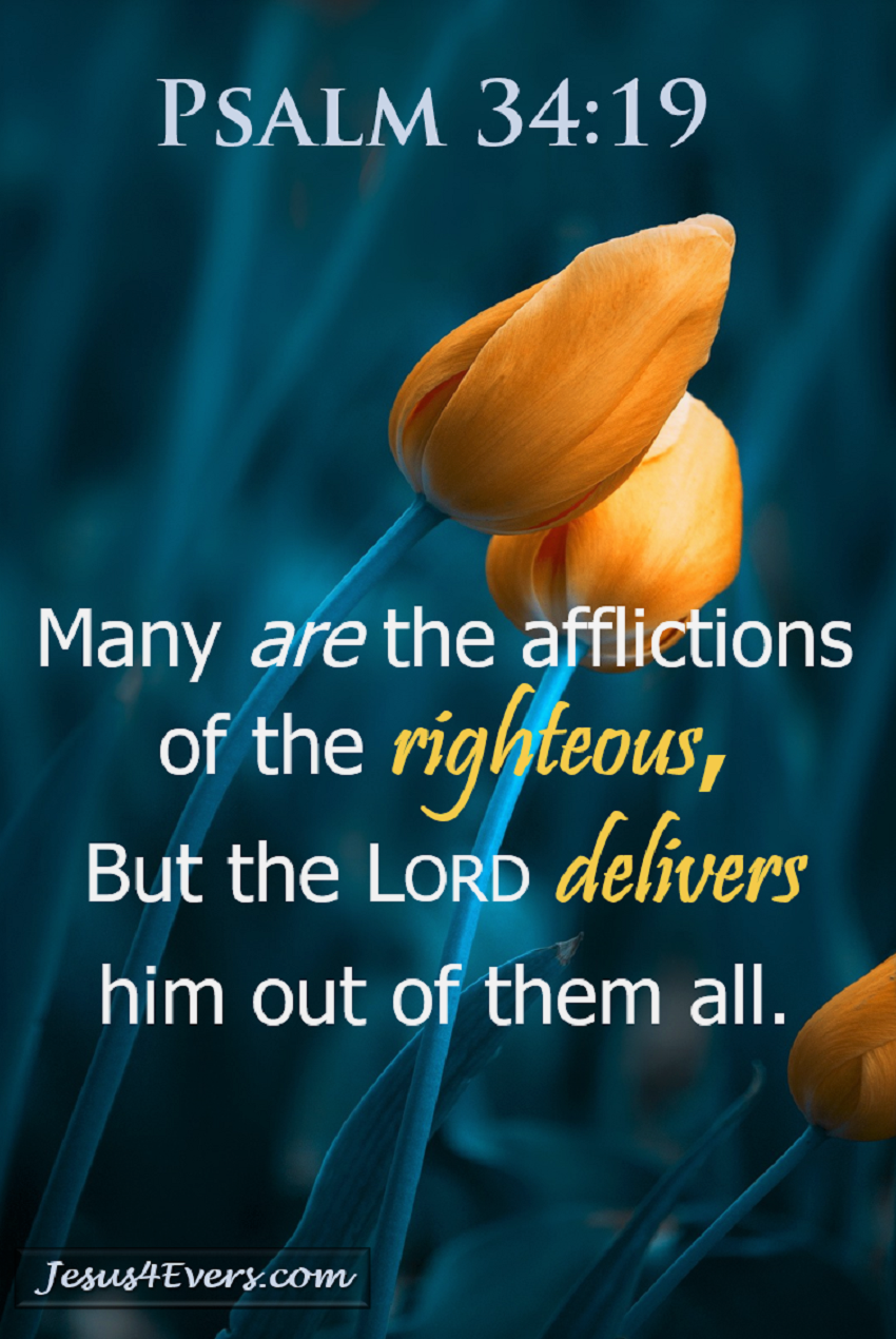 Psalm 34 19 Nkjv Many Are The Affliction Of Righteou But Lord Deliver Him Out Them All Christian Quote Scripture Prayer Scriptures 7 11