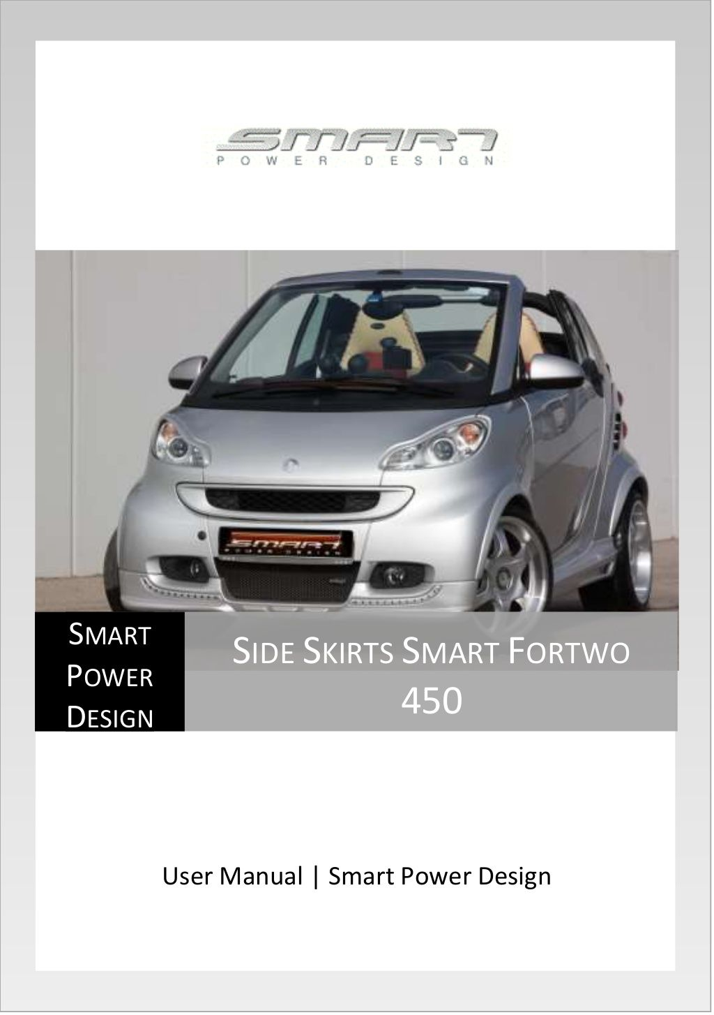 Side Skirts Smart Fortwo 450 User Manual by Smart Power Design via  slideshare. It's compatible
