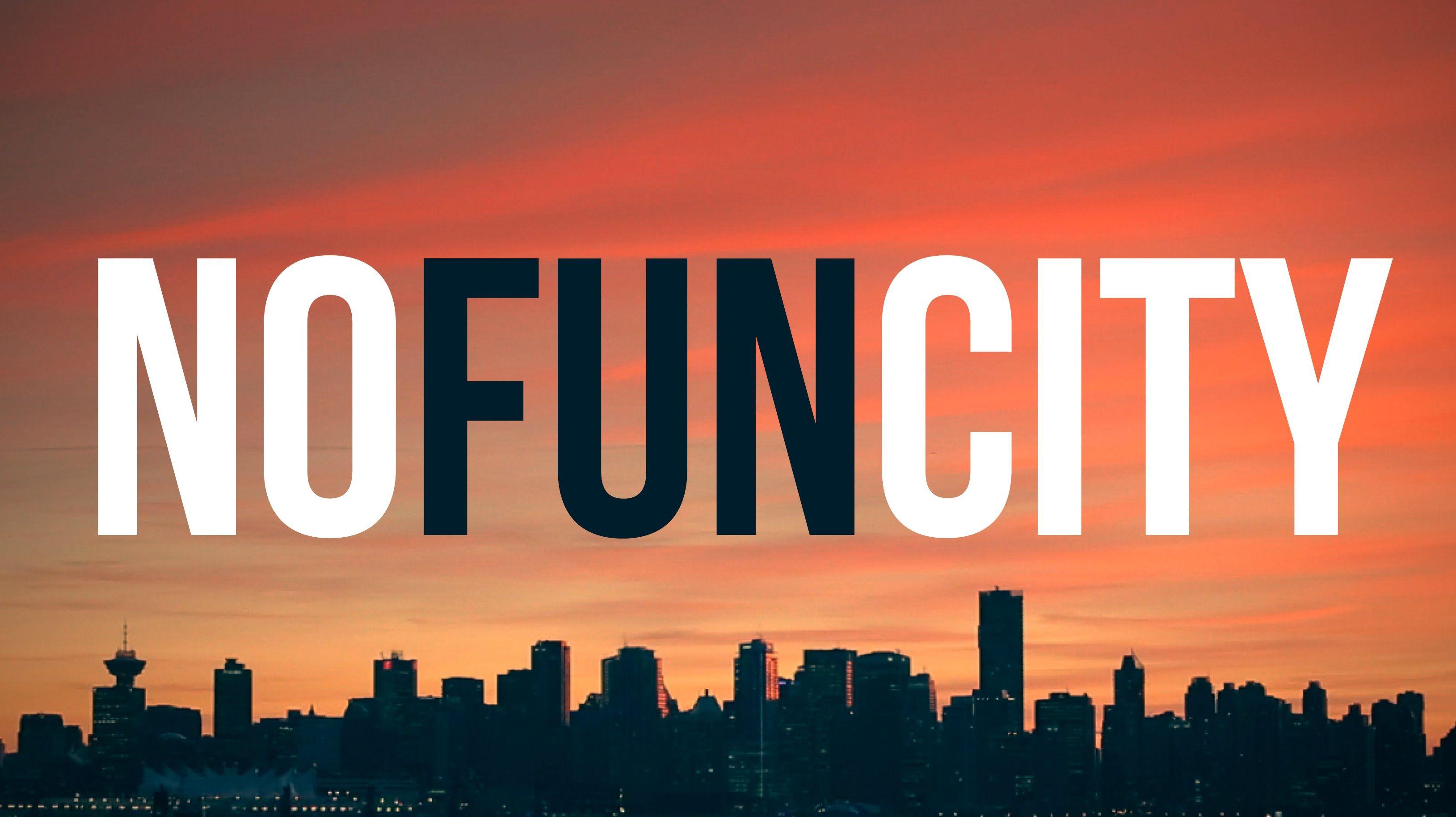 No Fun City (Vancouver Music Video)