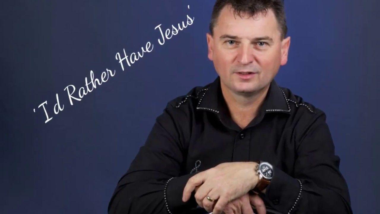 I'd rather Have Jesus Desi Mac Beautiful songs, Jesus