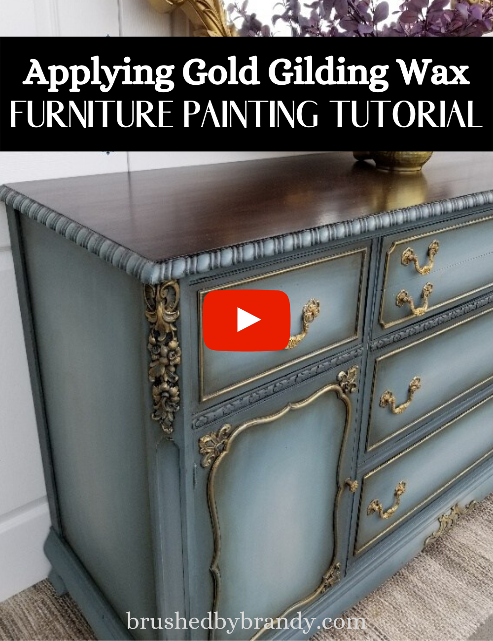 Video Applying Gold Gilding Wax Furniture Painting Tutorial Brushed By Brandy Furniture Painting Tutorial Painting Furniture Diy Gilding Wax