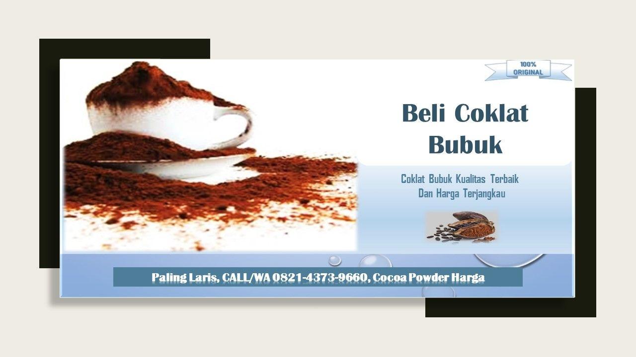 Paling Laris Call Wa 0821 4373 9660 Cocoa Powder Harga Coklat Asli Minuman