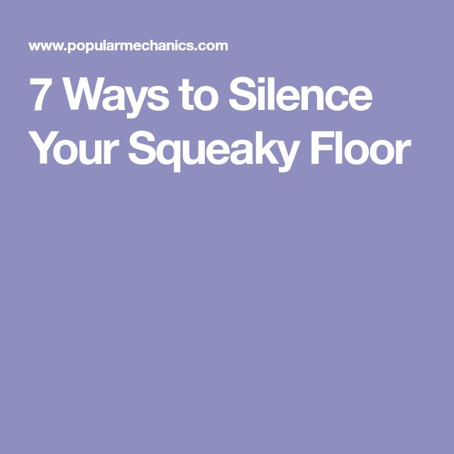 Best 7 Ways To Silence Your Squeaky Floor Squeaky Floors Fix 400 x 300