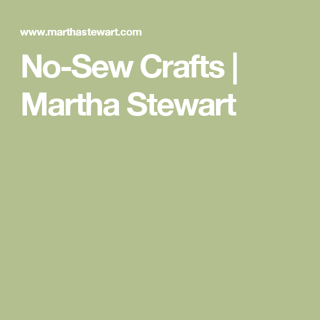 No-Sew Crafts | Martha Stewart