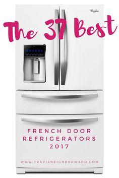 21 Best French Door Refrigerators Of 2018 Travis Neighbor Ward French Door Refrigerators Simple Kitchen Remodel Affordable Kitchen Remodeling