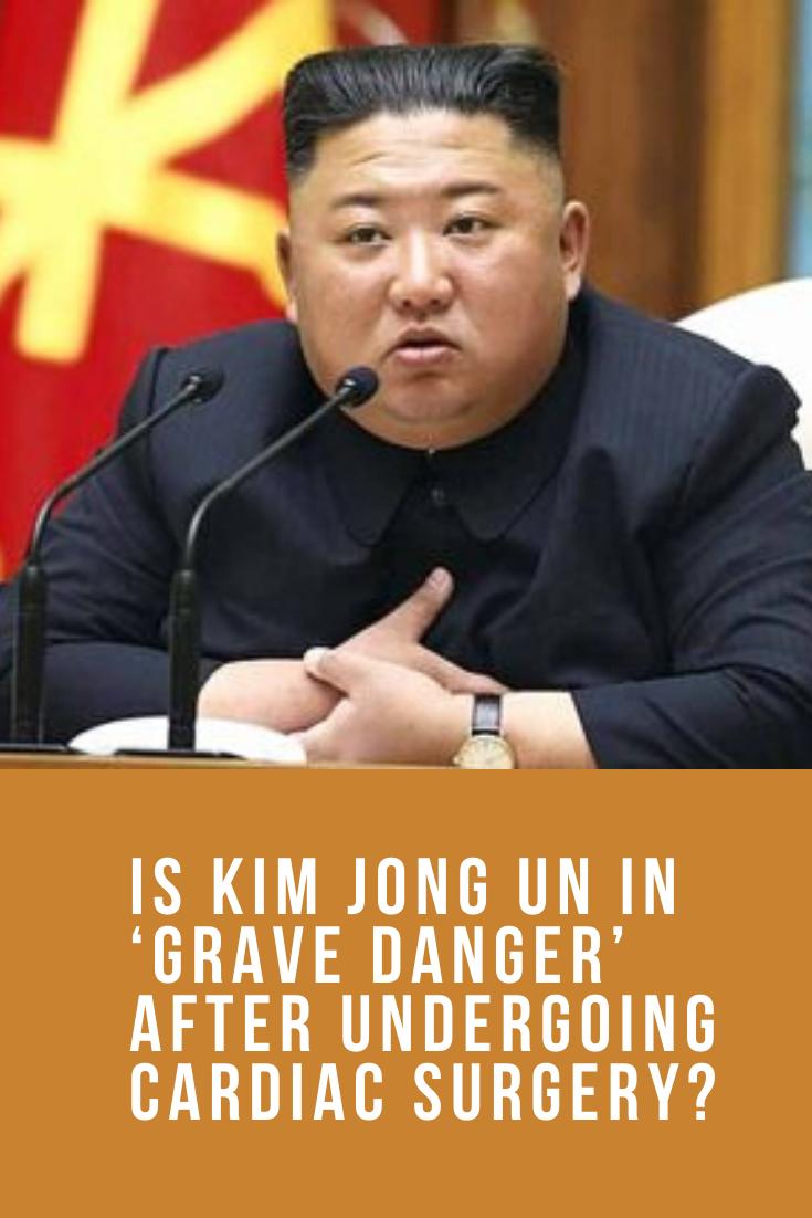 Is Kim Jong Un In Grave Danger After Undergoing Cardiac Surgery Dangerous Grave Kim