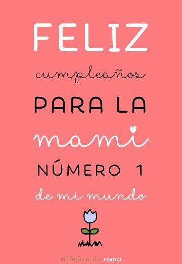 Feliz cumple mami!! Frases Pinterest Happy birthday, Birthdays and Birthday images