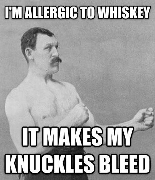 Overly Manly Man On Whiskey Overly Manly Man Funny Images Humor