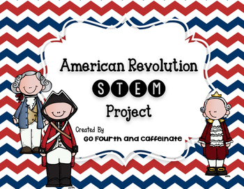 American Revolution Stem Project